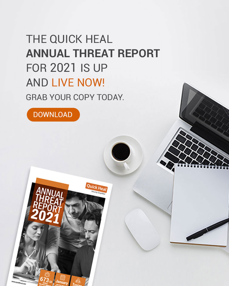 Quick Heal Annual Threat Report 2021
