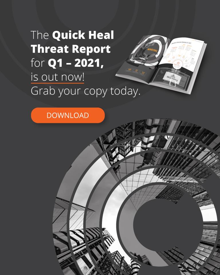 Quick Heal Threat Report Q1 2021