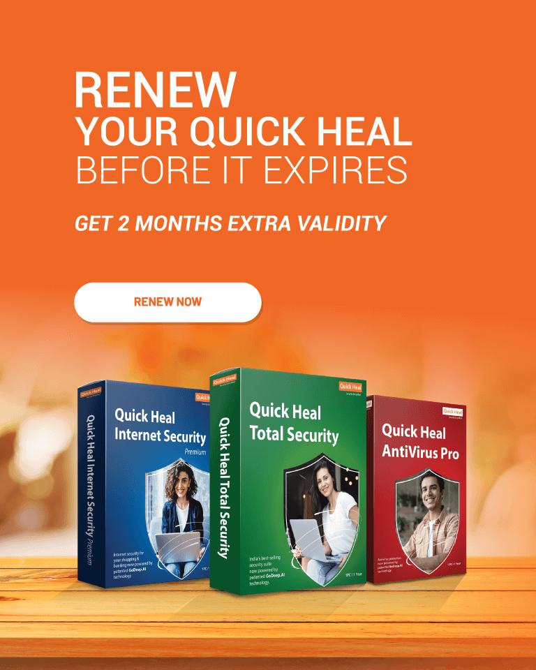 Renew Quick Heal, Get 2 months extra validity